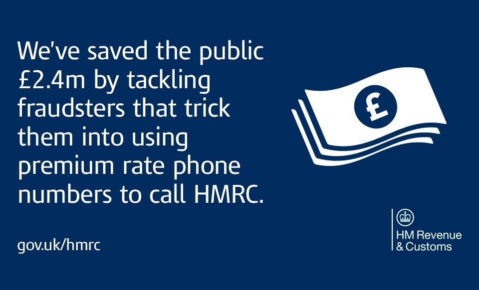 We've saved the public £2.4 by tackling fraudsters that trick them into using premium rate phone numbers to call HMRC